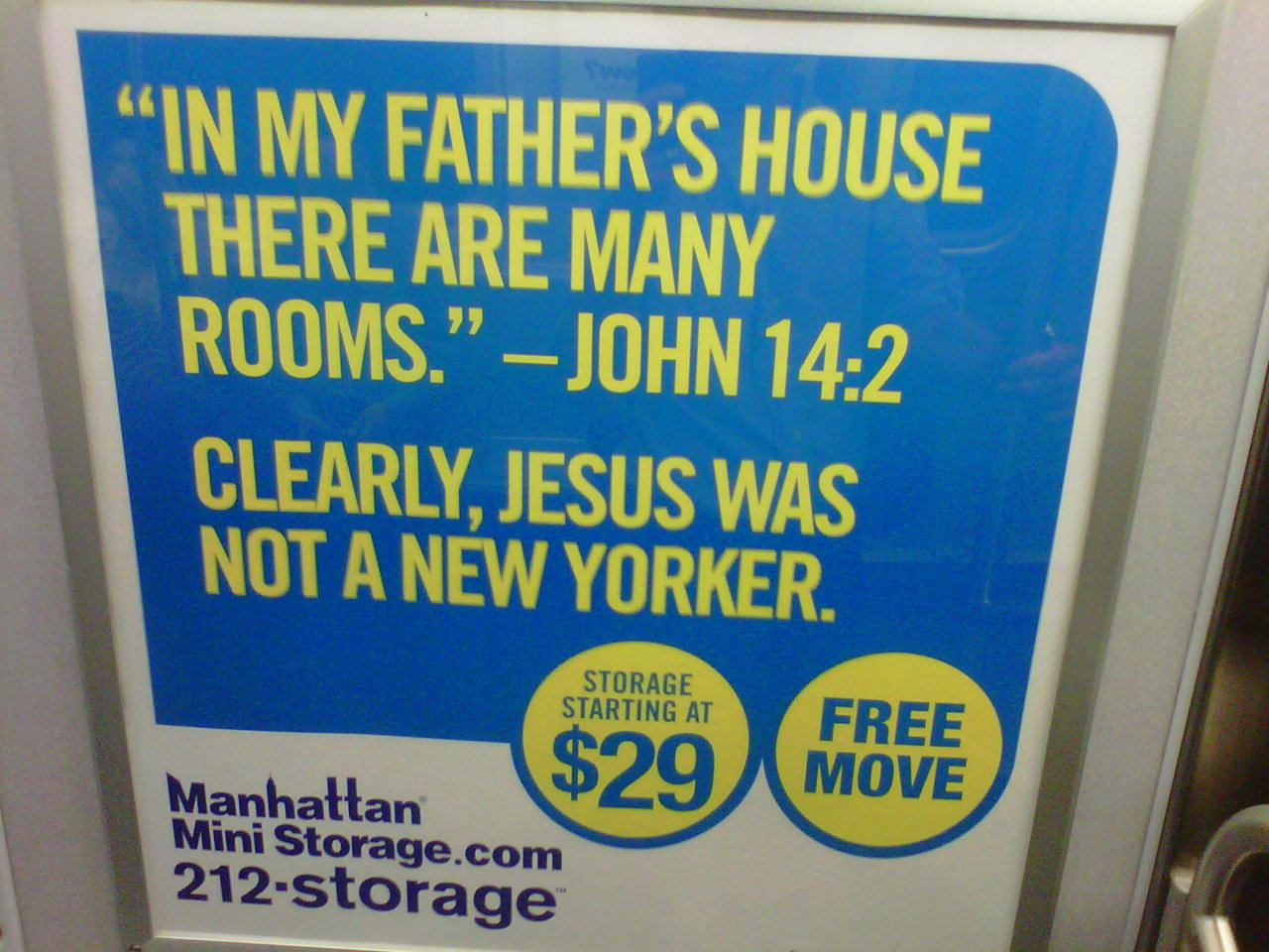 """NO, JESUS IS A NEW YORKER    Manhattan Mini Storage got it wrong. Jesus is a New Yorker. He lives next to me in 2A. Mary Magdalene is over all the time. They sip on water + wine, on ice. You know it's his apt because there's a crown of thorns hanging on his door. Lady Gaga comes over to wash his feet with her hair. People sometimes arrive in wheel chairs and leave walking. On Tuesday nights we have Bible Study. Jesus wore an I HEART GAY MARRIAGE T-shirt yesterday. Last night we did cabaret night at the Duplex. Tonight I'm bringing over scissors and we are going to cut him some face frame bangs. On the night of Whitney's passing he sang """"I'm Every Woman"""" at Karaoke in Korea Town. Today he is ministering in Union Square. I assure you, Jesus IS a New Yorker. More-so than you."""
