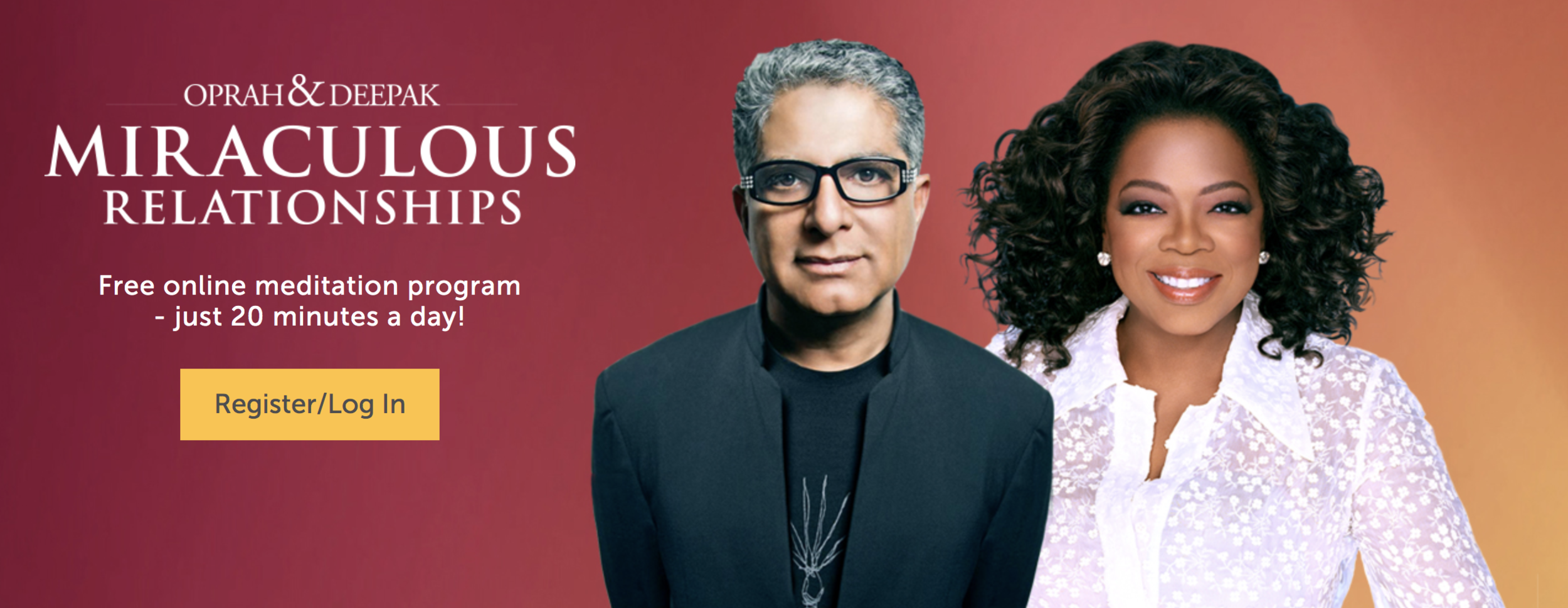 Currently Oprah and Deepak are hosting another 21 Day Free Meditation Challenge. For more info visit:  https://chopracentermeditation.com
