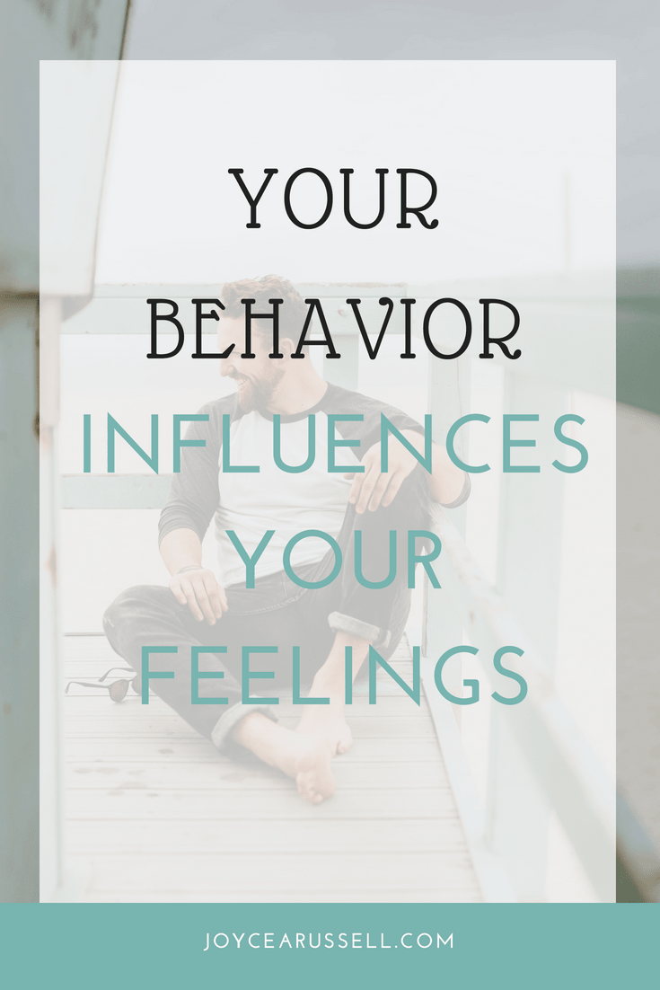 Your behavior influences your feelings.png