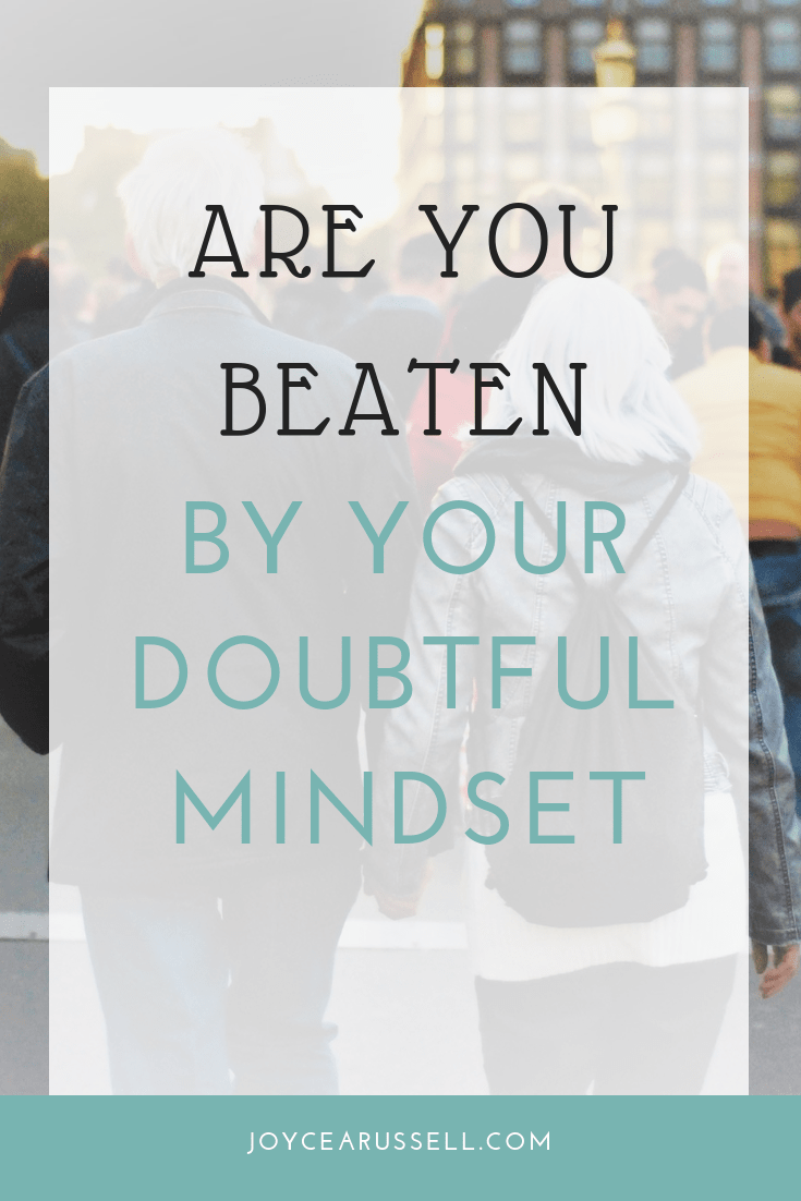 Are you beaten by your doubtful mindset.png