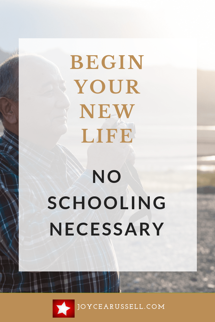 Begin your new life no schooling necessary.png