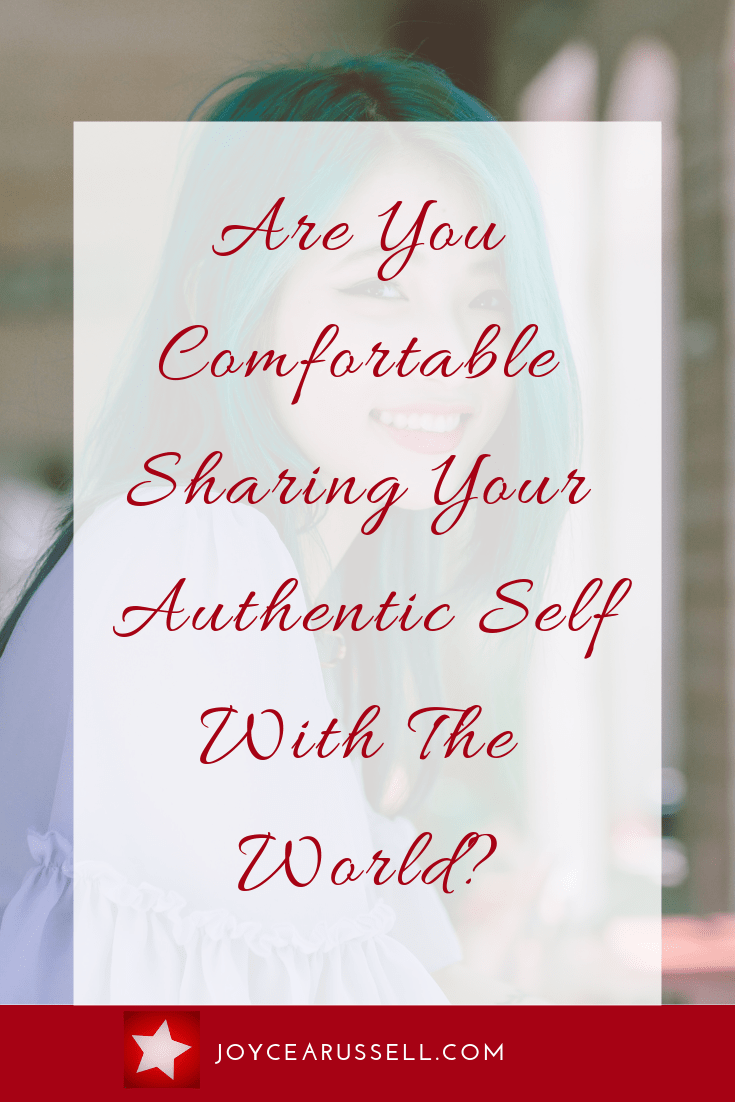 Are you comfortable sharing your authentic self with the world.png