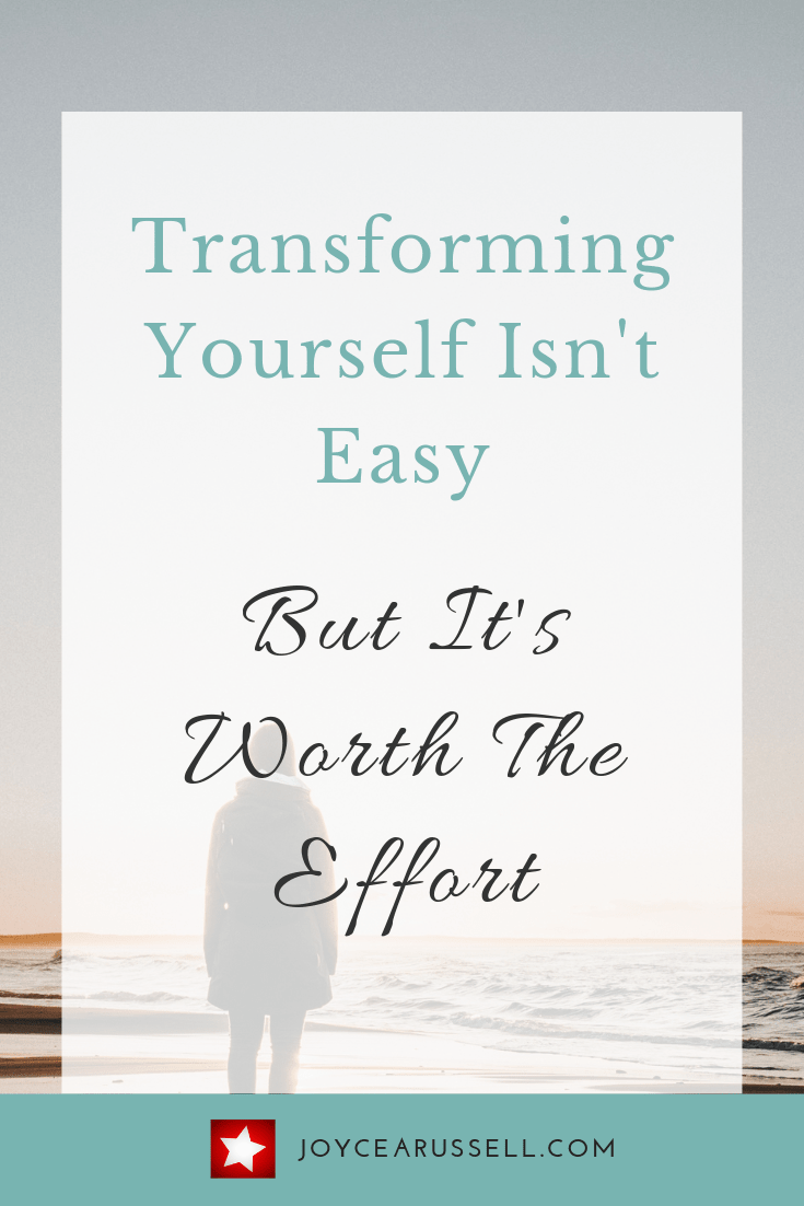 Transforming yourself isn't easy but it's worth the effort.png