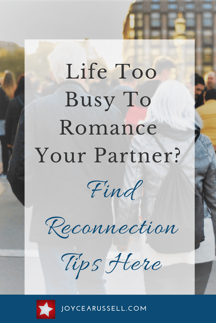 Life too busy to romance your partner. Find reconnection tips here..png