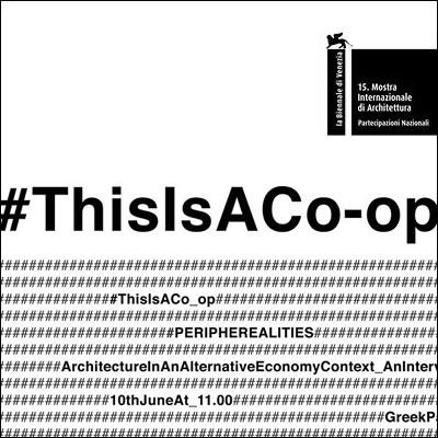 2016.06.10    #This is a Co-op    Entrevista_Interview  Pabellón Griego_Greek Pavilion  La Biennale di Venezia  Venecia, Italia