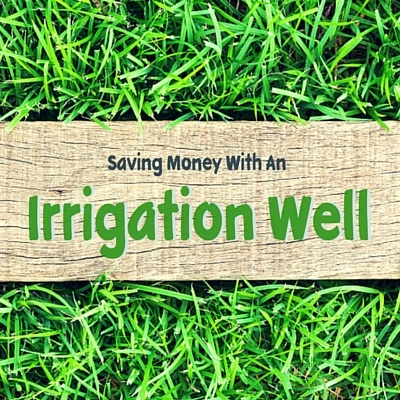 Saving Money With an Irrigation Well