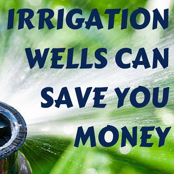 How Irrigation Wells Save Money