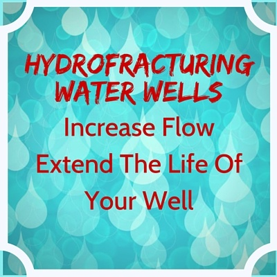 Hydrofracturing water wells will increase water flow from your well