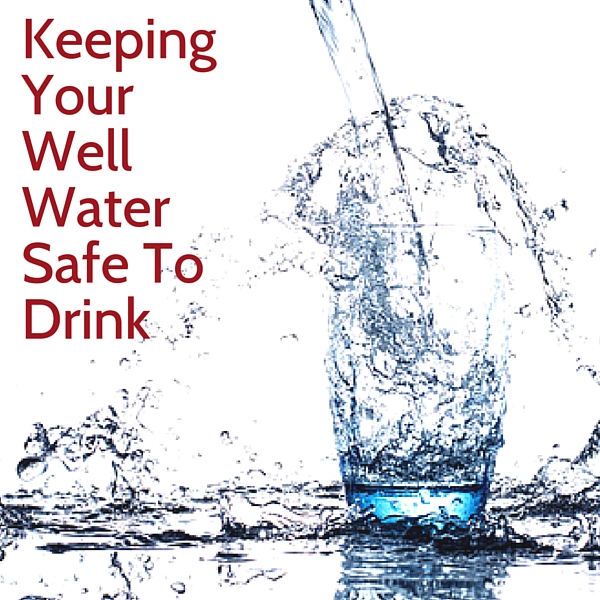Ensure your well water is safe.