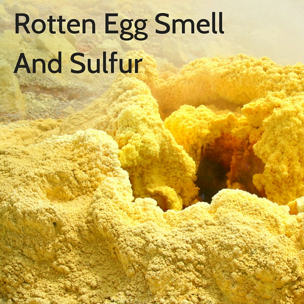 Rotten egg smell and sulfites in water