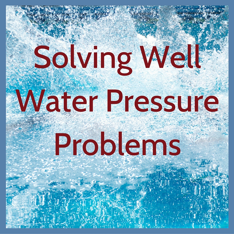 How to solve well water pressure problems