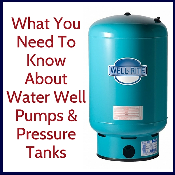 Water well pressure tank and well pump information