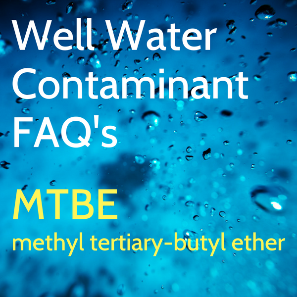 MTBE methyl tertiary-butyl ether Well Water Contamination