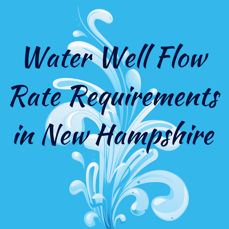 Water Well Flow Rate Requirements in New Hampshire
