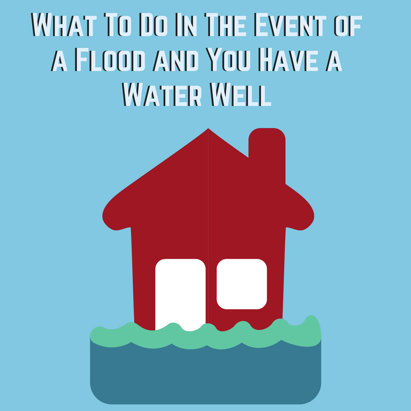 What To Do In The Event of a Flood and You Have a Water Well