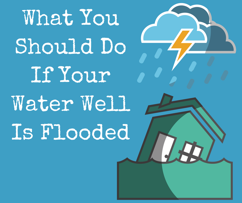 what to do if your water well is flooded