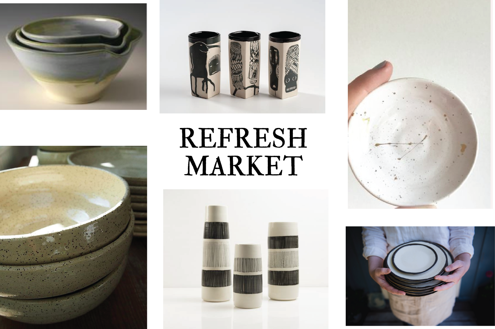 CLOCKWISE L TO R: EMILY TOLMIE, SARAH LECKIE, THREE CORNERS ARTISAN, MUDDY MARVELS, YOOKYOUNG YONG, PITON POTTERY