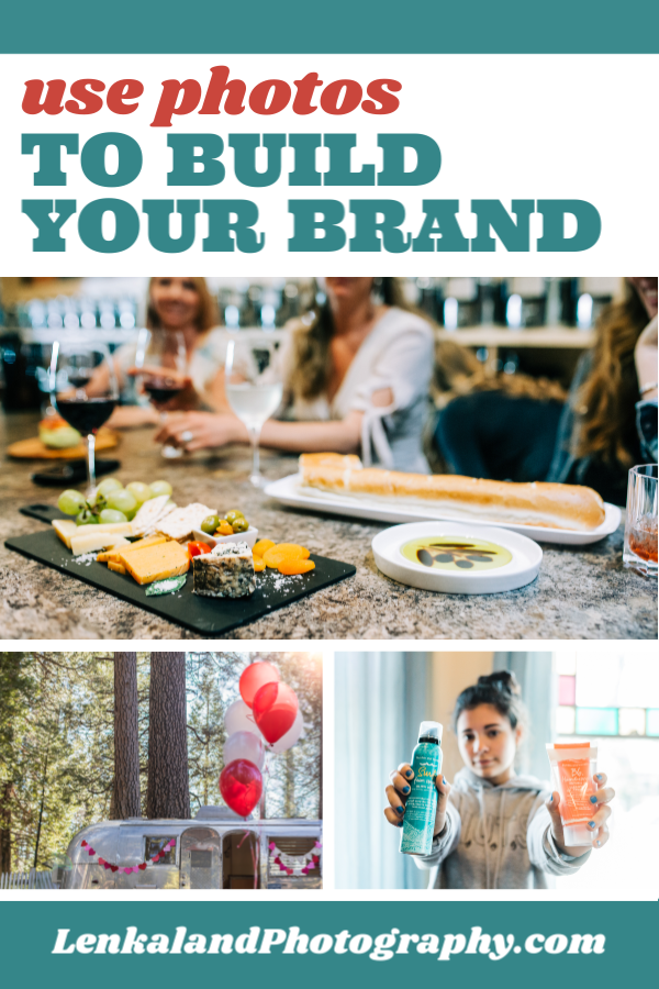 Use Photos to Build Your Brand | Ideas and Inspiration with Lenkaland Photography