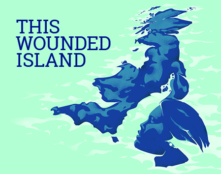 This Wounded Island - By Anything Other Theatre Company