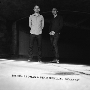 joshua-redman-brad-mehldau-nearness