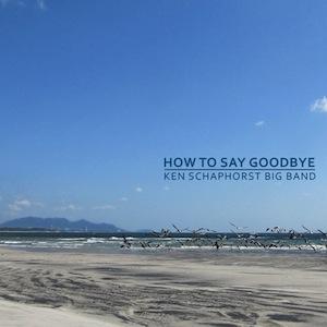 ken-schaphorst-how-to-say-goodbye