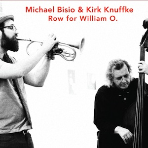 michael-bisio-kirk-knuffke-row-for-william-2016