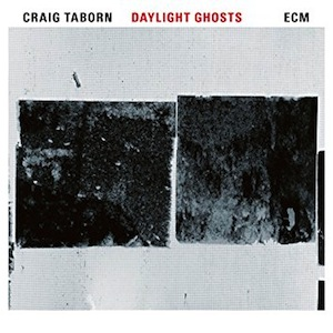 craig-taborn-daylight-ghosts-2017