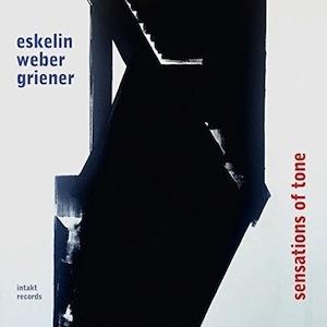 eskelin-weber-griener-sensations-tone-2017