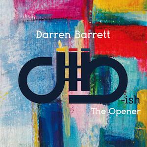 darren-barrett-dbish-the opener.png