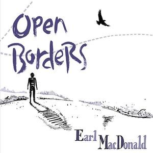 earl-macdonald-open-borders.jpg