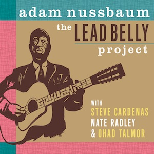 adam-nussbaum-leadbelly-project.jpg