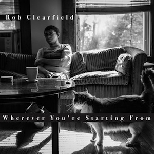 rob-clearfield-wherever-youre-starting-from.jpg