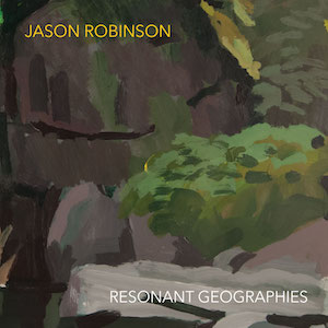 scott-robinson-resonant-geographies.jpg