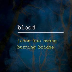 jason-kao-hwang-burning-bridge.jpg