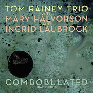 tom-rainey-trio-combobulated.jpg