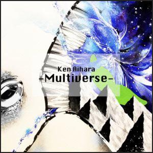 ken-aihara-multiverse.jpg