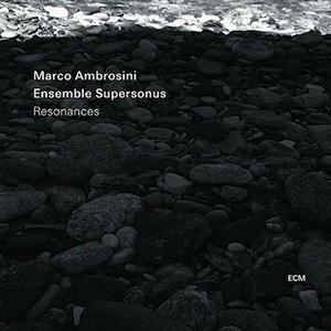marco-ambrosini-supersonus-resonances.jpg