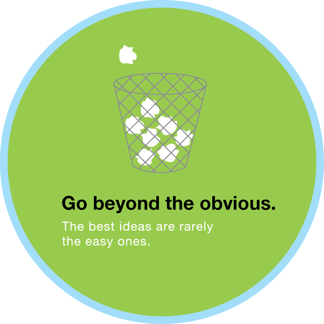 Go beyond the obvious.