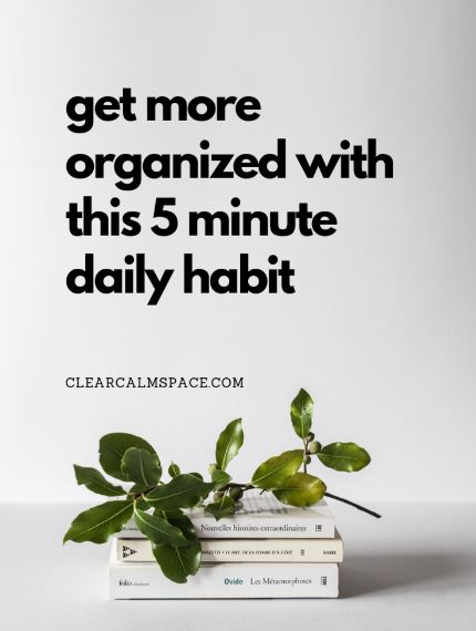 how-to-be-more-organized-how-to-declutter-simple-habit.jpg