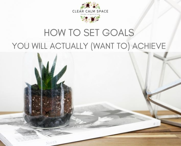 how-to-set-goals-you-will-actually-achieve.jpg