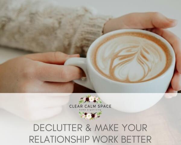 declutter-make-your-relationship-work-better.jpg