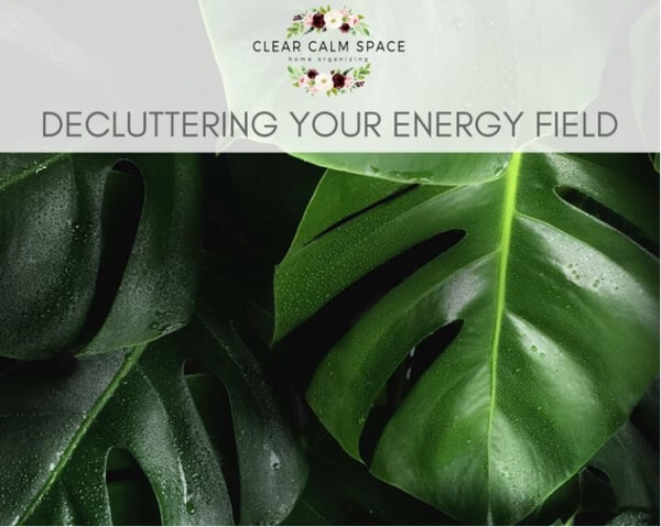 decluttering-your-energy-field.jpg