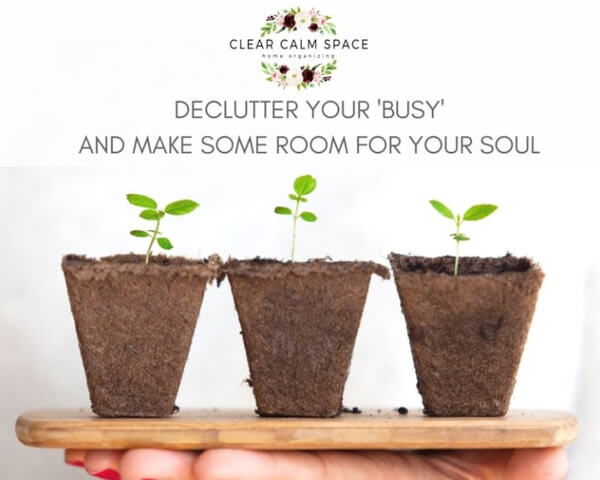 declutter-your-busy-and-make-some-room-for-your-soul.jpg