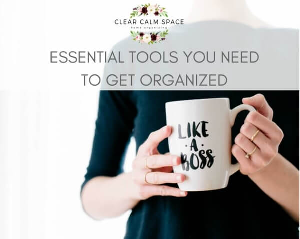 essential-tools-you-need-to-get-organized.jpg