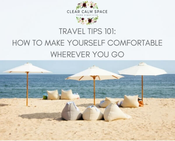travel-tips-101-how-to-make-yourself-comfortable-wherever-you-go.jpg