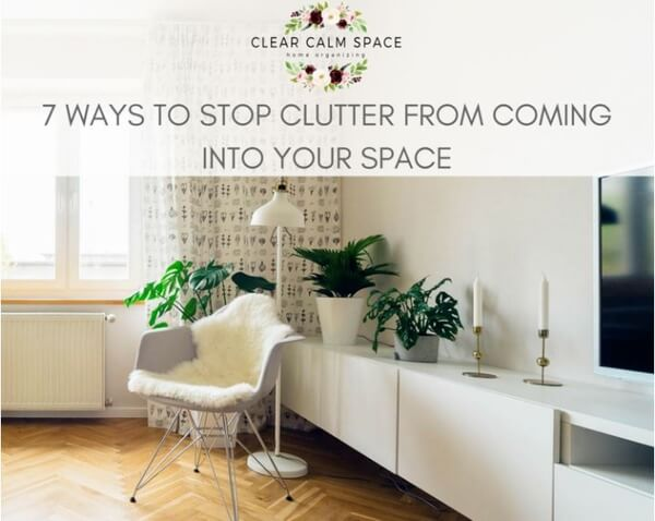7-ways-to-stop-clutter-from-coming-into-your-space.jpg