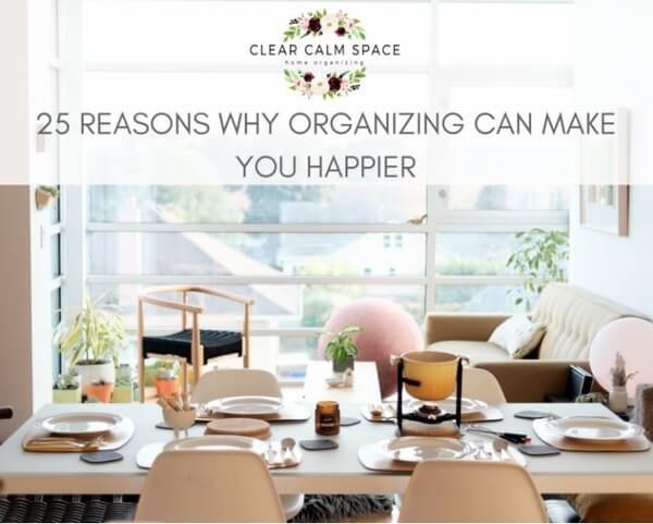 top-twenty-five-reasons-why-organizing-your-stuff-can-make-you-happier-at-home.jpg