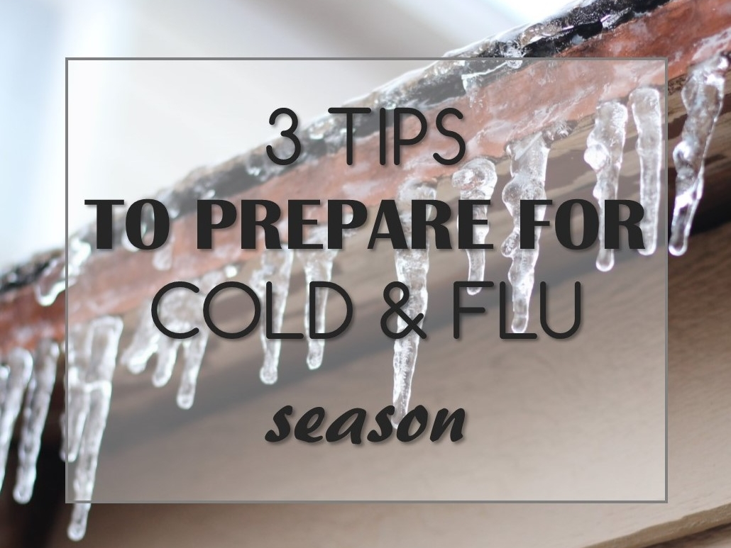 3 tips to preprea for cold and flu season.jpg