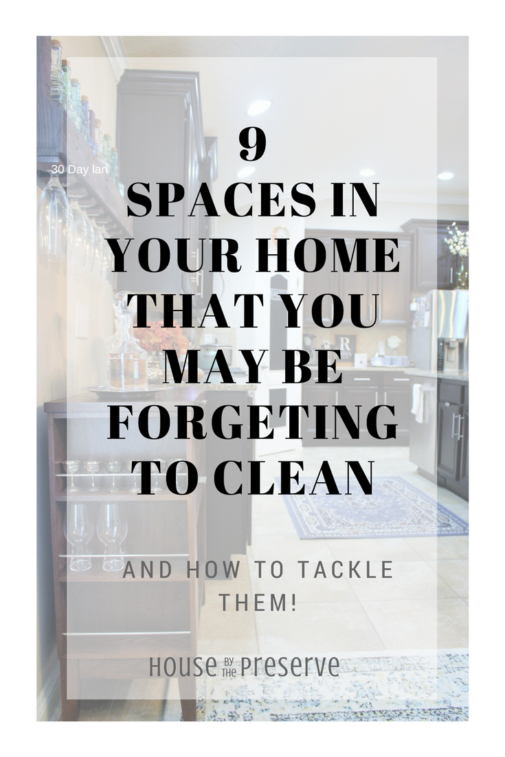 9 Spaces in your home that you may be Forgetting to Clean - House by the Preserve.png