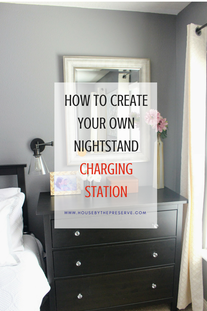 How to Create your own Nightstand Charging Station - House by the Preserve.png